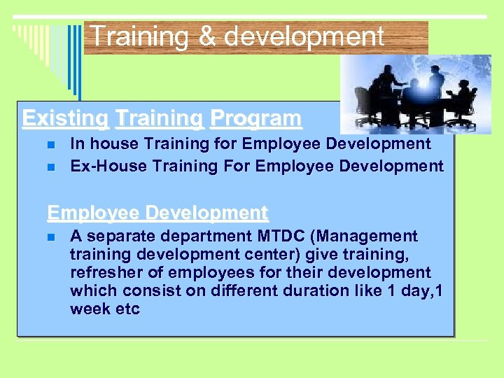 Training & development Existing Training Program n n In house Training for Employee Development