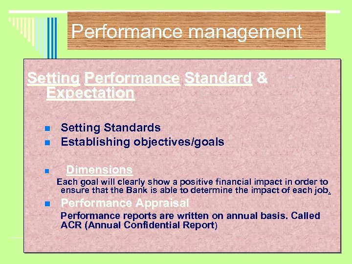 Performance management Setting Performance Standard & Expectation n Setting Standards Establishing objectives/goals Dimensions Each