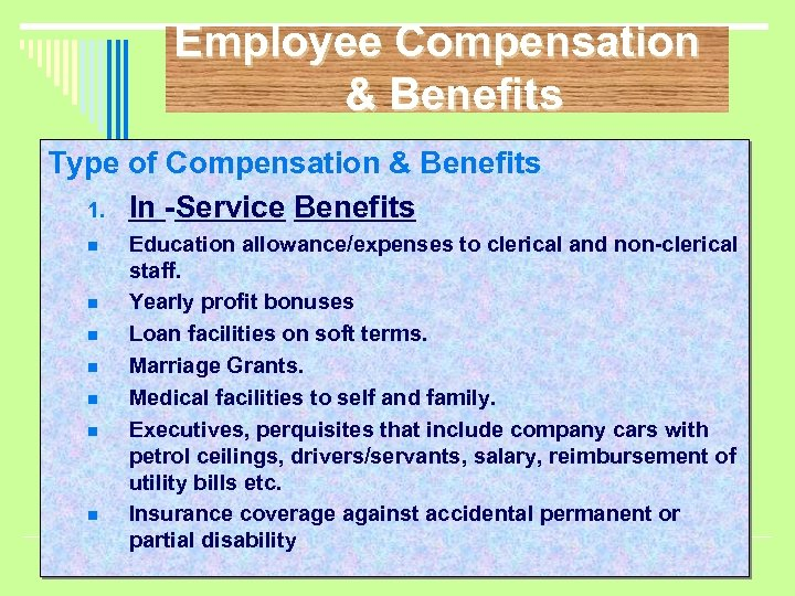 Employee Compensation & Benefits Type of Compensation & Benefits 1. In -Service Benefits n