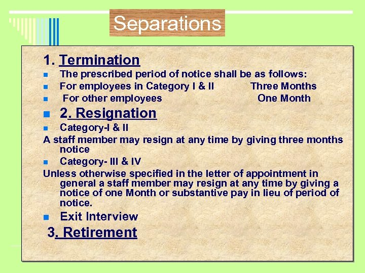 Separations 1. Termination n The prescribed period of notice shall be as follows: For