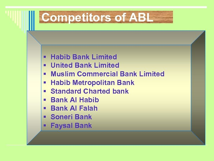 Competitors of ABL § § § § § Habib Bank Limited United Bank Limited