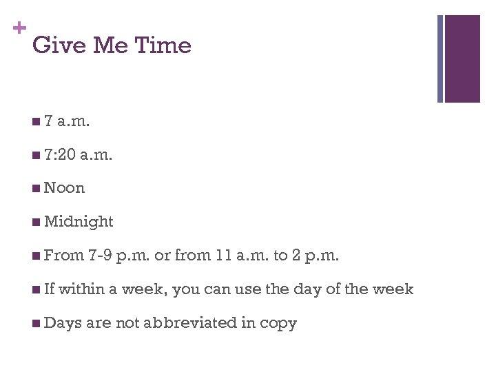 + Give Me Time n 7 a. m. n 7: 20 a. m. n