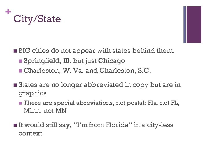 + City/State n BIG cities do not appear with states behind them. n Springfield,