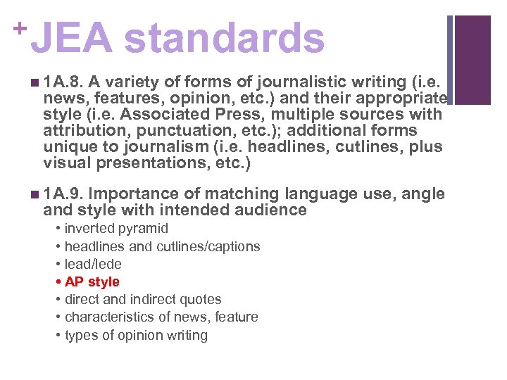 + JEA standards n 1 A. 8. A variety of forms of journalistic writing