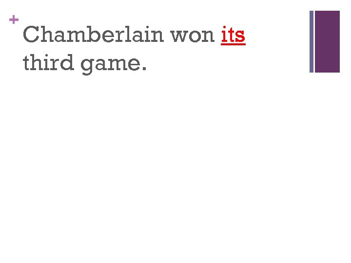 + Chamberlain won its third game.