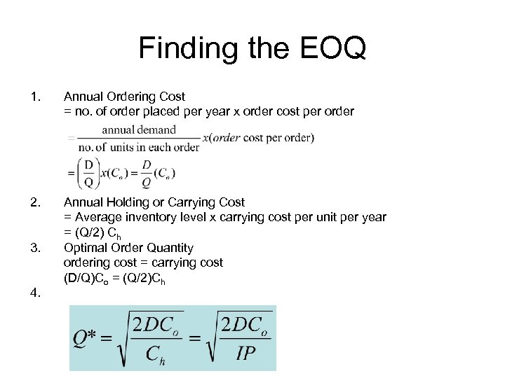 Finding the EOQ 1. Annual Ordering Cost = no. of order placed per year