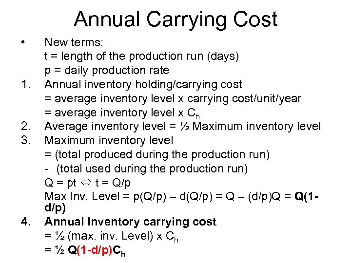 Annual Carrying Cost • 1. 2. 3. 4. New terms: t = length of