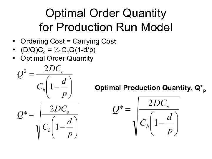 Optimal Order Quantity for Production Run Model • Ordering Cost = Carrying Cost •