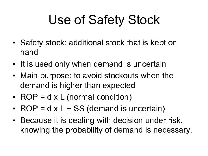 Use of Safety Stock • Safety stock: additional stock that is kept on hand