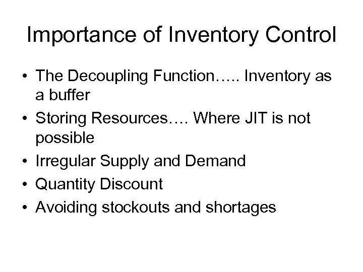 Importance of Inventory Control • The Decoupling Function…. . Inventory as a buffer •