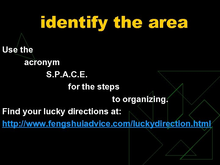 identify the area Use the acronym S. P. A. C. E. for the steps