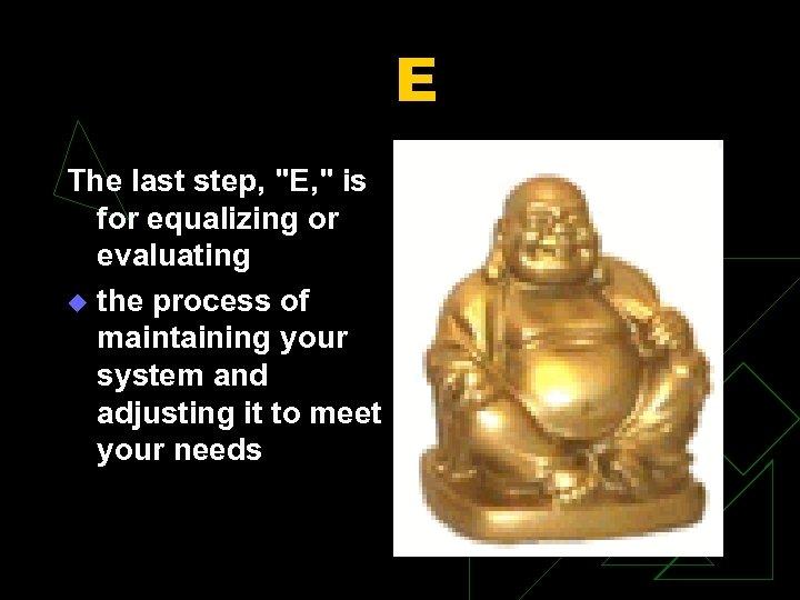 E The last step,