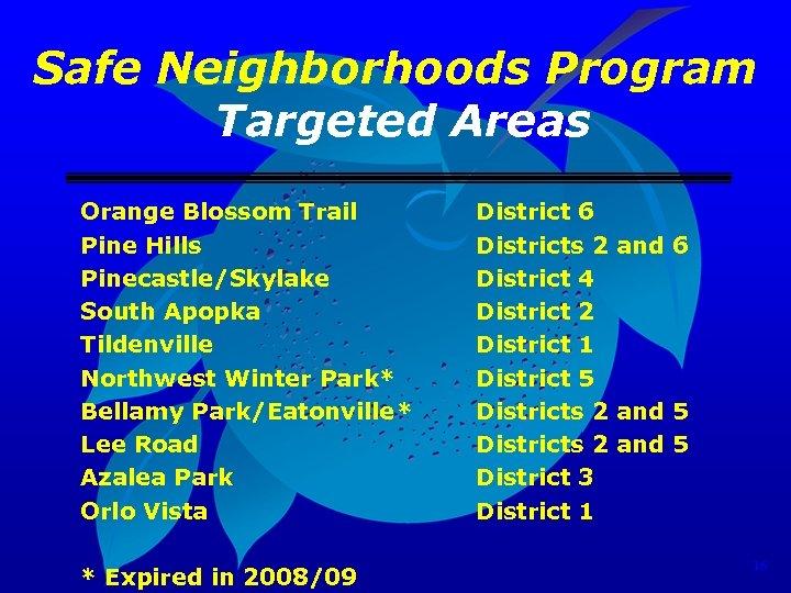 Safe Neighborhoods Program Targeted Areas Orange Blossom Trail Pine Hills Pinecastle/Skylake South Apopka Tildenville