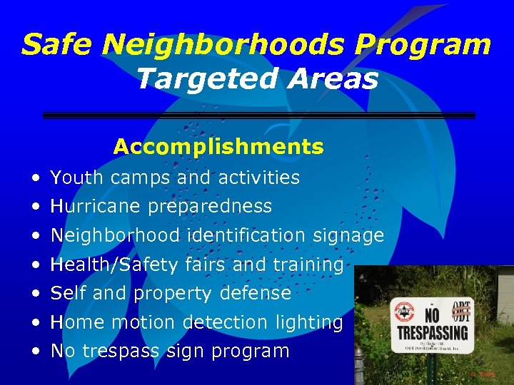 Safe Neighborhoods Program Targeted Areas Accomplishments • Youth camps and activities • Hurricane preparedness