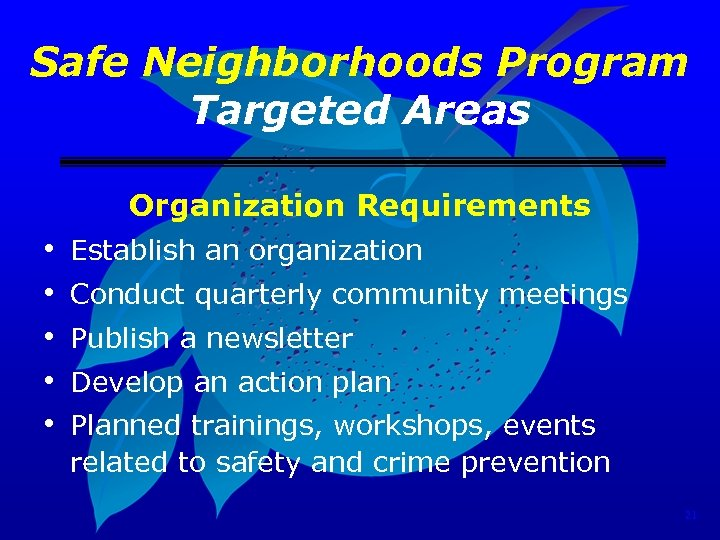 Safe Neighborhoods Program Targeted Areas Organization Requirements • • • Establish an organization Conduct