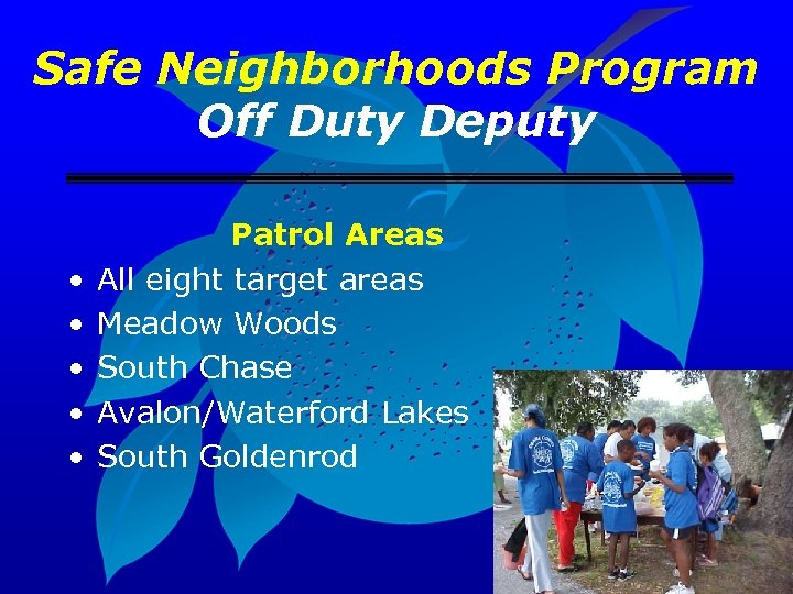 Safe Neighborhoods Program Off Duty Deputy • • • Patrol Areas All eight target