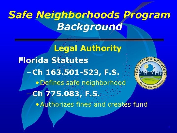 Safe Neighborhoods Program Background Legal Authority Florida Statutes – Ch 163. 501 -523, F.