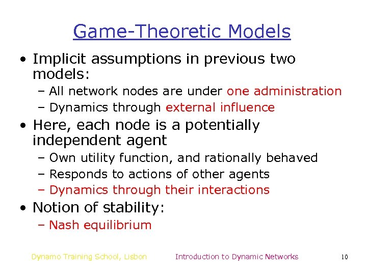 Game-Theoretic Models • Implicit assumptions in previous two models: – All network nodes are