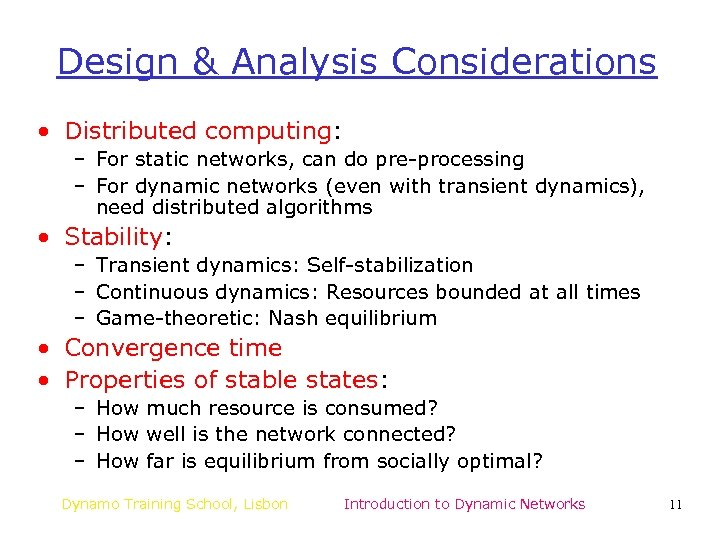 Design & Analysis Considerations • Distributed computing: – For static networks, can do pre-processing