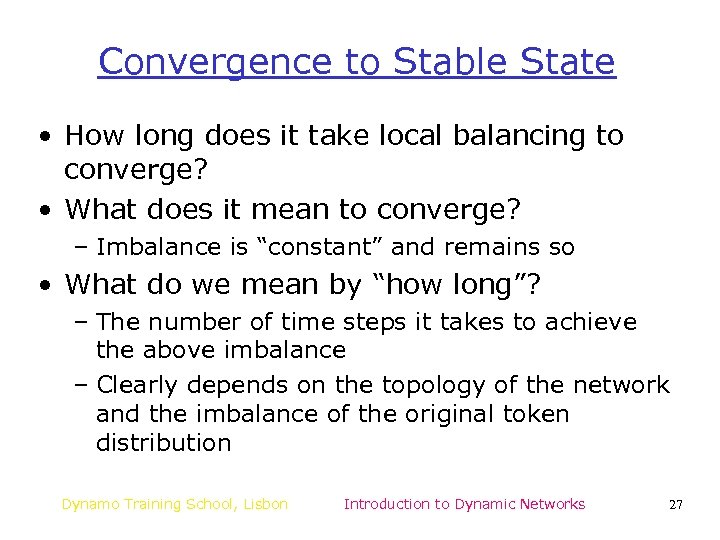 Convergence to Stable State • How long does it take local balancing to converge?
