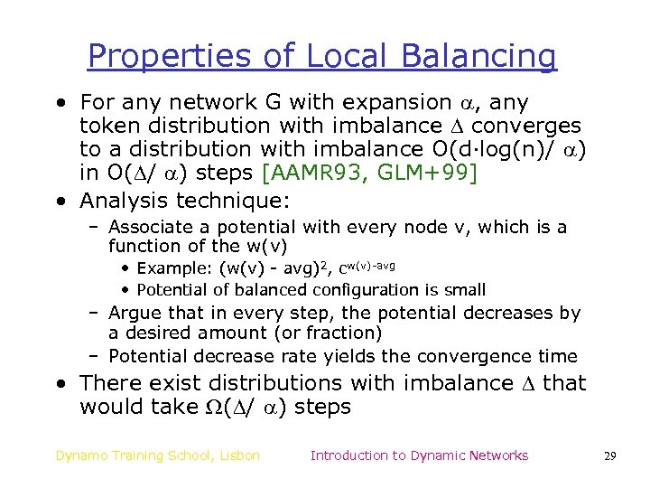 Properties of Local Balancing • For any network G with expansion , any token