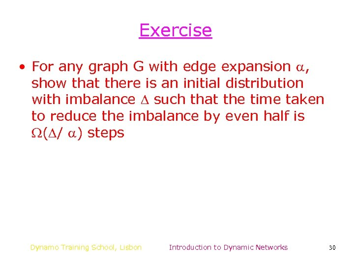 Exercise • For any graph G with edge expansion , show that there is