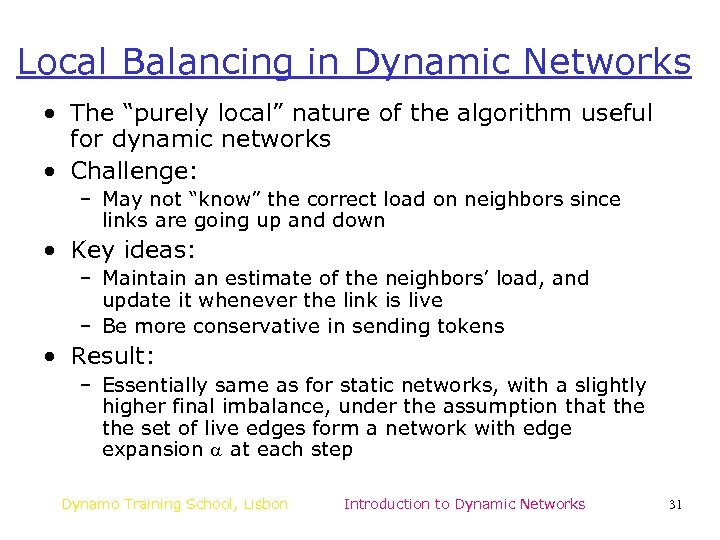 "Local Balancing in Dynamic Networks • The ""purely local"" nature of the algorithm useful"
