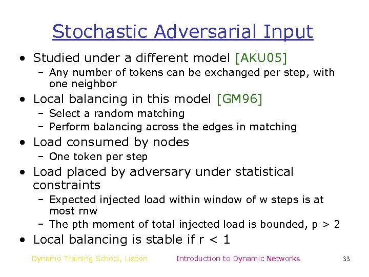 Stochastic Adversarial Input • Studied under a different model [AKU 05] – Any number