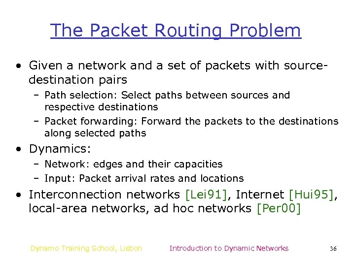 The Packet Routing Problem • Given a network and a set of packets with