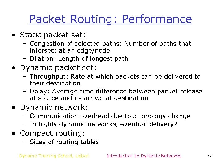 Packet Routing: Performance • Static packet set: – Congestion of selected paths: Number of