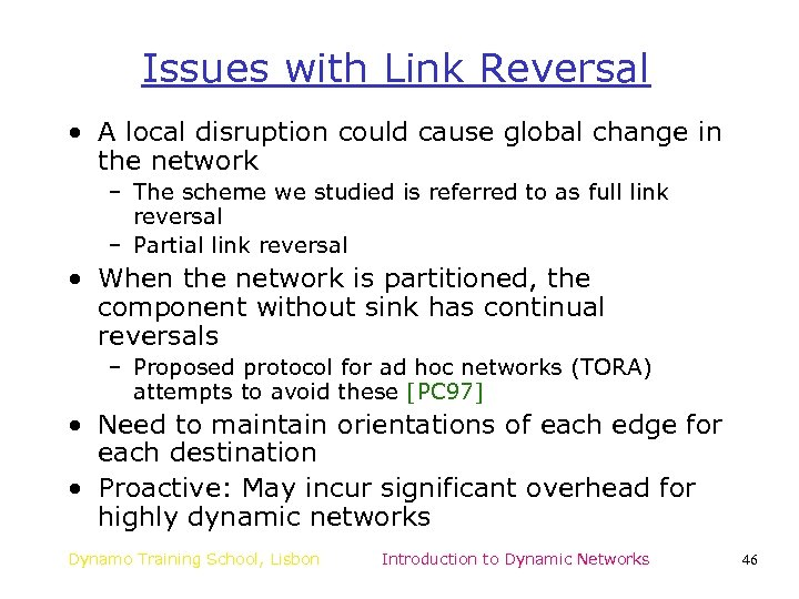 Issues with Link Reversal • A local disruption could cause global change in the