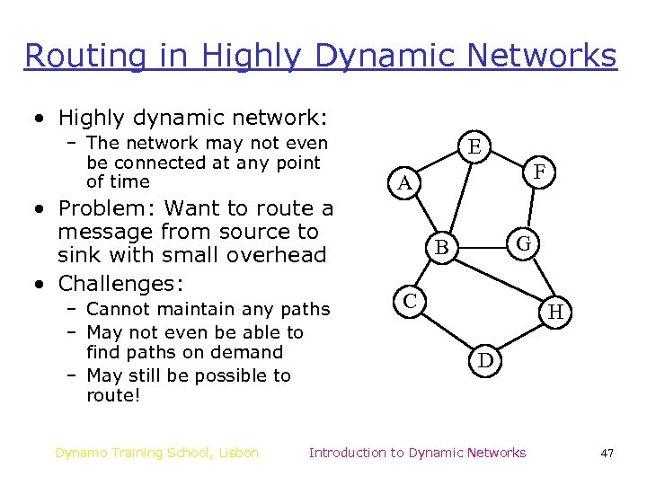 Routing in Highly Dynamic Networks • Highly dynamic network: – The network may not