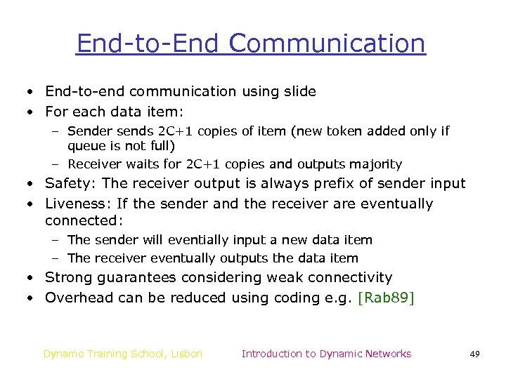 End-to-End Communication • End-to-end communication using slide • For each data item: – Sender