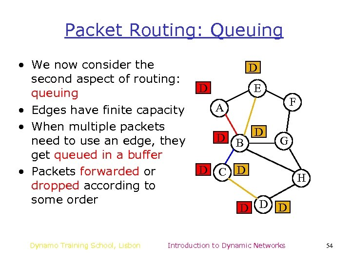 Packet Routing: Queuing • We now consider the second aspect of routing: queuing •
