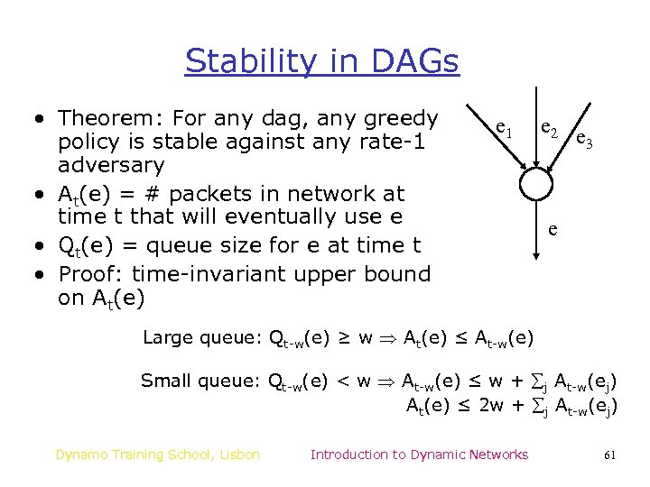 Stability in DAGs • Theorem: For any dag, any greedy policy is stable against