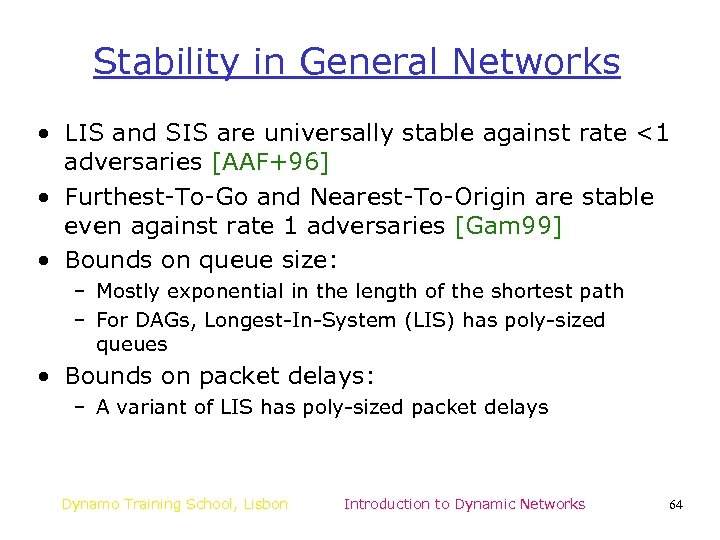 Stability in General Networks • LIS and SIS are universally stable against rate <1