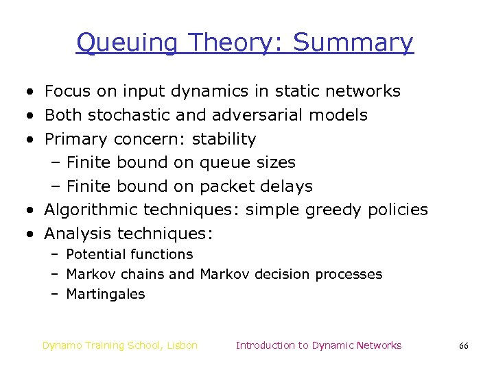 Queuing Theory: Summary • Focus on input dynamics in static networks • Both stochastic