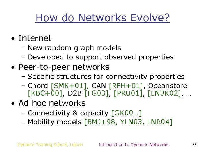 How do Networks Evolve? • Internet – New random graph models – Developed to
