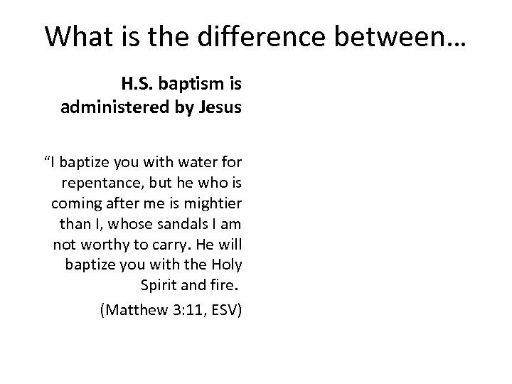 """What is the difference between… H. S. baptism is administered by Jesus """"I baptize"""