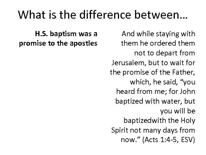 What is the difference between… H. S. baptism was a promise to the apostles