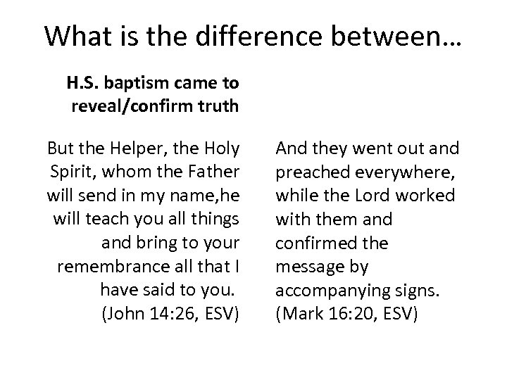 What is the difference between… H. S. baptism came to reveal/confirm truth But the
