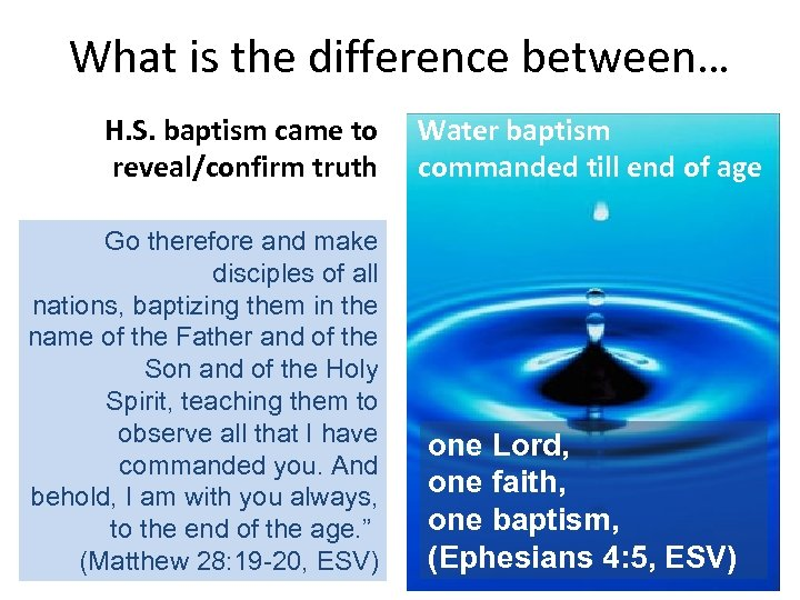 What is the difference between… H. S. baptism came to reveal/confirm truth Go therefore