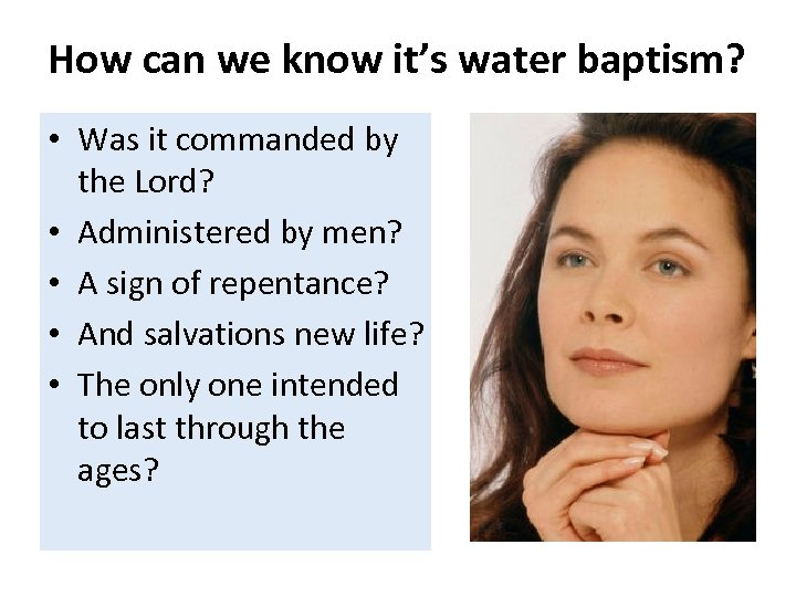 How can we know it's water baptism? • Was it commanded by the Lord?