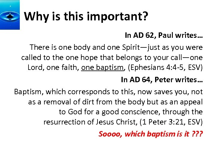 Why is this important? In AD 62, Paul writes… There is one body and