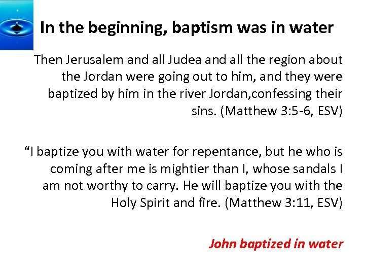In the beginning, baptism was in water Then Jerusalem and all Judea and all