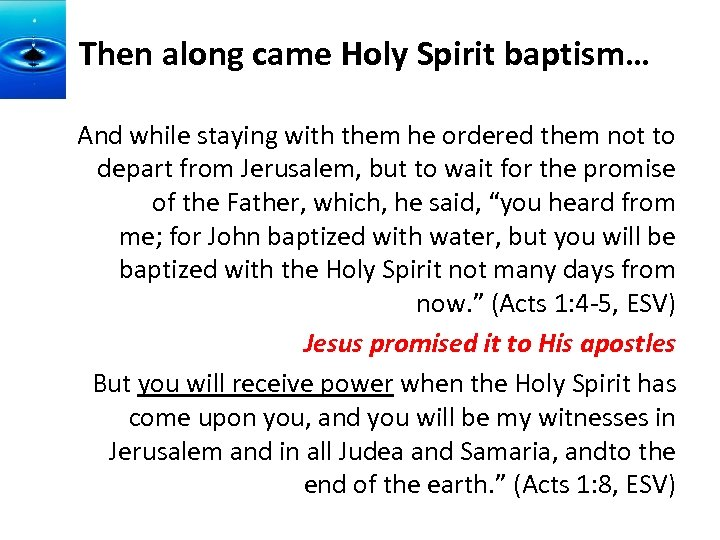 Then along came Holy Spirit baptism… And while staying with them he ordered them