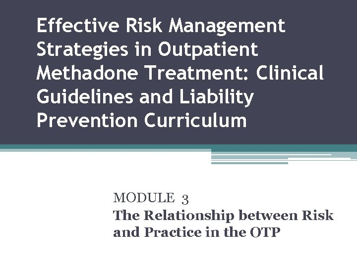 Effective Risk Management Strategies in Outpatient Methadone Treatment: Clinical Guidelines and Liability Prevention Curriculum