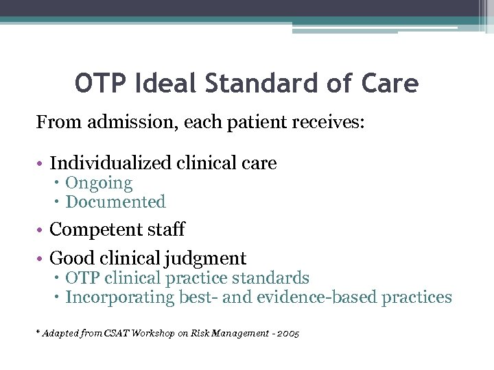 OTP Ideal Standard of Care From admission, each patient receives: • Individualized clinical care