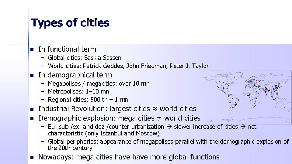Types of cities n In functional term – Global cities: Saskia Sassen – World