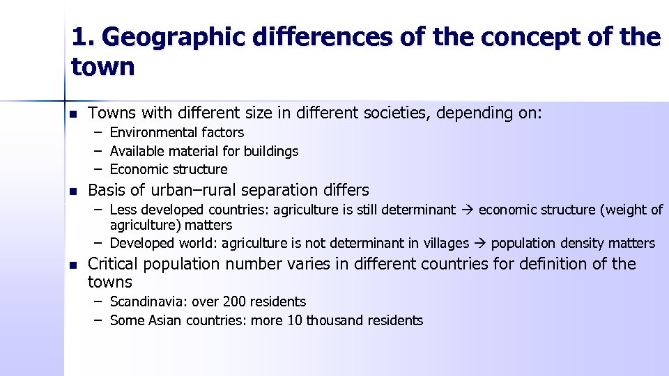 1. Geographic differences of the concept of the town n Towns with different size